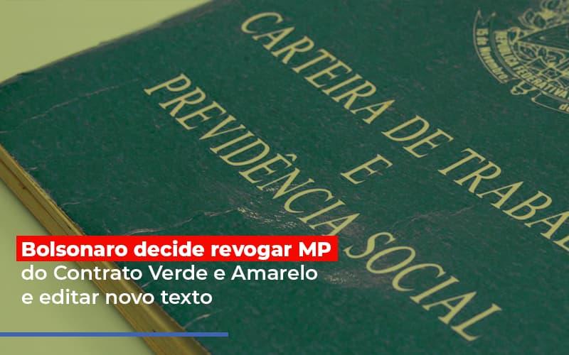 Bolsonaro Decide Revogar Mp Do Contrato Verde E Amarelo E Editar Novo Texto - Escritório Triângulo
