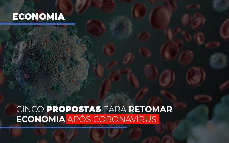 Cinco Propostas Para Retomar Economia Apos Coronavirus - Escritório Triângulo