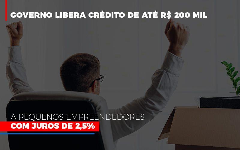Governo Libera Credito De Ate 200 Mil A Pequenos Empreendedores Com Juros - Escritório Triângulo