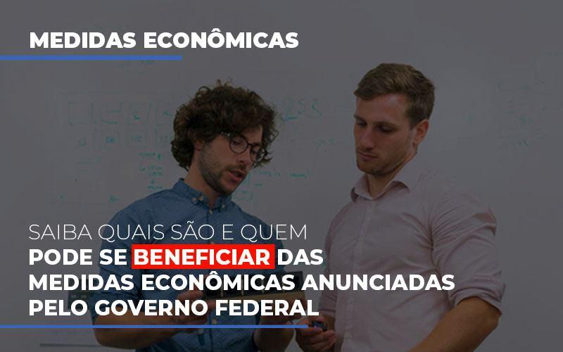 Medidas Economicas Anunciadas Pelo Governo Federal (1) Contabilidade Na Vila Mariana Sp | TriÂngulo Blog - Escritório Triângulo