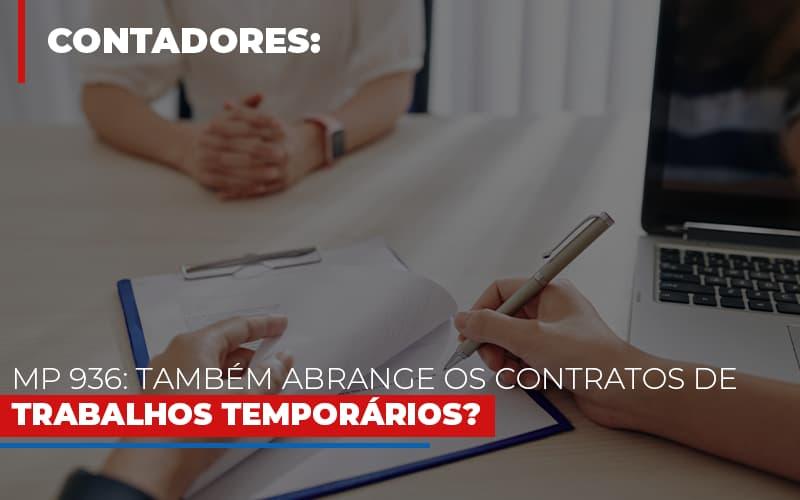 Mp 936 Tambem Abrange Os Contratos De Trabalhos Temporarios - Escritório Triângulo