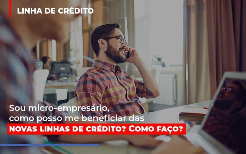 Sou Micro Empresario Com Posso Me Beneficiar Das Novas Linas De Credito - Escritório Triângulo