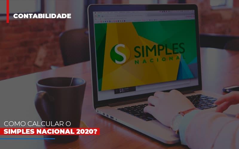 Como Calcular O Simples Nacional 2020 - Escritório Triângulo