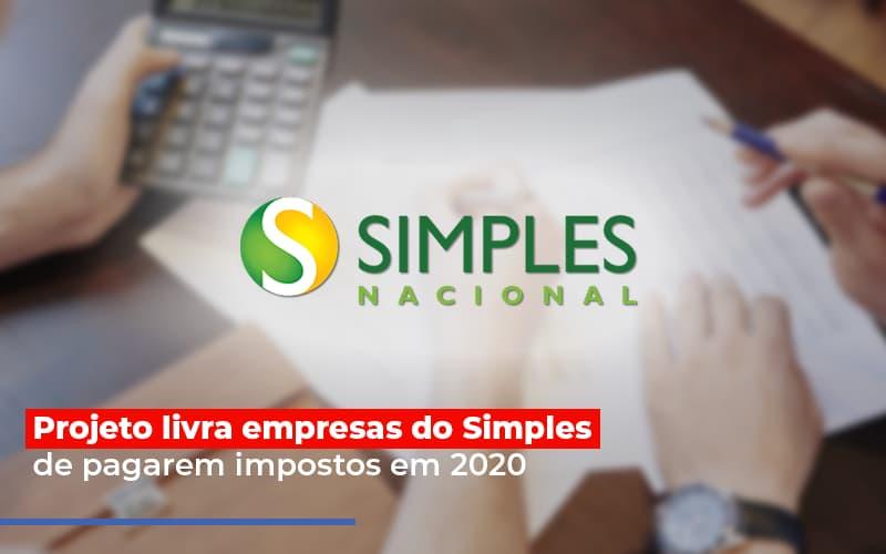 Projeto Livra Empresa Do Simples De Pagarem Post Abrir Empresa Simples - Escritório Triângulo