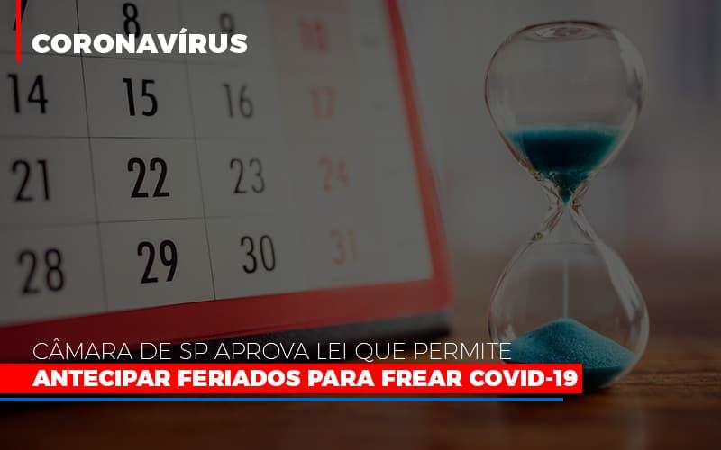 Camara De Sp Aprova Lei Que Permite Antecipar Feriados Para Frear Covid 19 - Escritório Triângulo