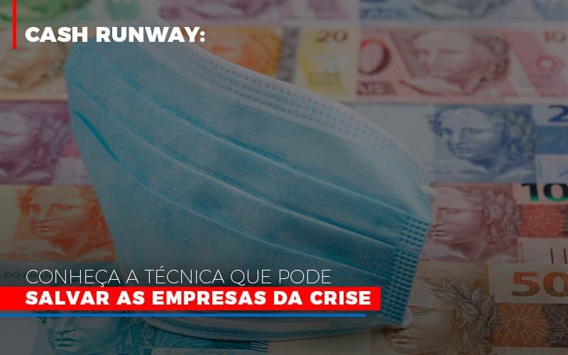 Cash Runway Conheca A Tecnica Que Pode Salvar As Empresas Da Crise - Escritório Triângulo