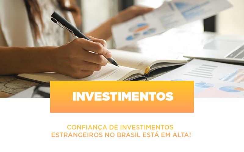 Confianca De Investimentos Estrangeiros No Brasil Esta Em Alta - Escritório Triângulo