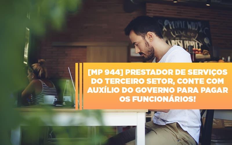 Mp 944 Cooperativas Prestadoras De Servicos Podem Contar Com O Governo - Escritório Triângulo