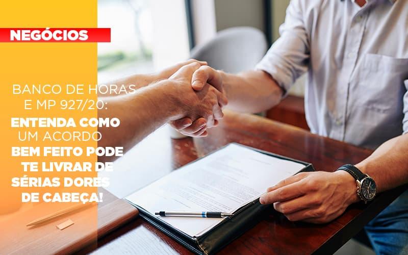 Banco De Horas E Mp 927 20 Entenda Como Um Acordo Bem Feito Pode Te Livrar De Serias Dores De Cabeca - Escritório Triângulo