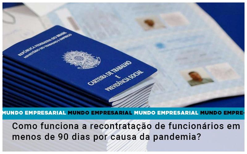 Como Funciona A Recontratacao De Funcionarios Em Menos De 90 Dias Por Causa Da Pandemia - Escritório Triângulo