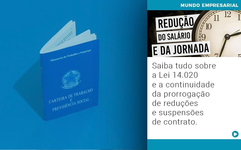 Saiba Tudo Sobre A Lei 14 020 E A Continuidade Da Prorrogacao De Reducoes E Suspensoes De Contrato - Escritório Triângulo