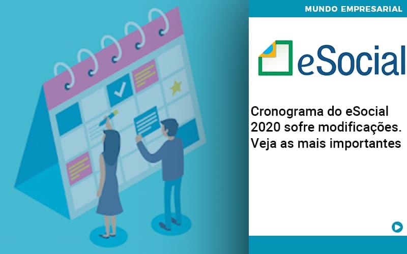 Cronograma Do E Social 2020 Sofre Modificacoes Veja As Mais Importantes - Escritório Triângulo