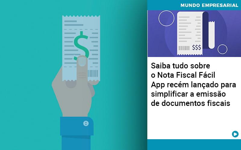 Saiba Tudo Sobre Nota Fiscal Facil App Recem Lancado Para Simplificar A Emissao De Documentos Fiscais - Escritório Triângulo